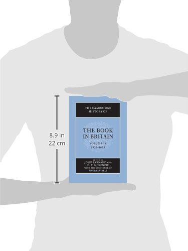 The Cambridge History of the Book in Britain: Volume 4, 1557-1695