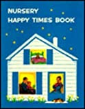 Nursery Happy Times Book, Katherine Royer, 0836112776
