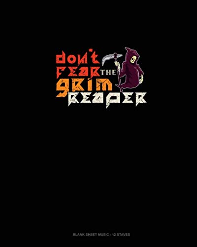 Don't Fear the Grim Reaper: Blank Sheet Music - 12 Staves