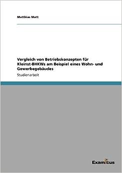 Book Vergleich von Betriebskonzepten für Kleinst-BHKWs am Beispiel eines Wohn- und Gewerbegebäudes