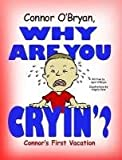 Connor O'Bryan, Why Are You Cryin'?, April O'Bryan, 0557414563