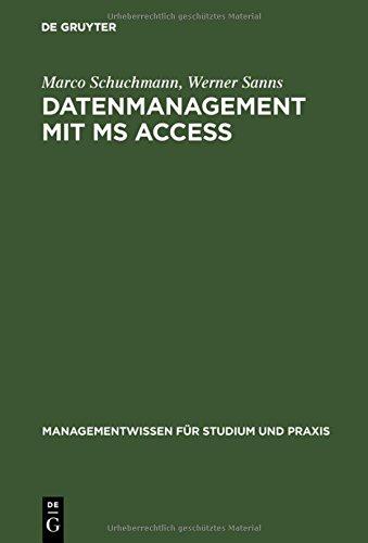 Datenmanagement mit MS ACCESS: Einführung (Managementwissen für Studium und Praxis)