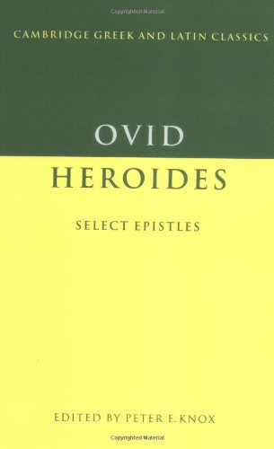 Ovid: Heroides Select Letters (Cambridge Greek and Latin Classics)