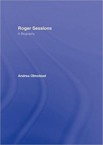 Roger Sessions: A Biography