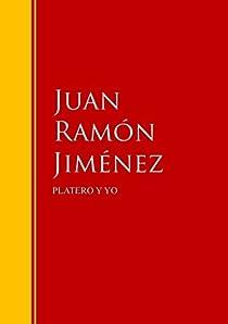 PLATERO Y YO: Biblioteca de Grandes Escritores par Ramón Jiménez