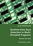 Runtime Data Race Detection in Multi-Threaded Programs, Arndt Mnhlenfeld, 3836465531