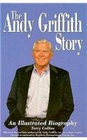 The Andy Griffith Story : An Illustrated Biography