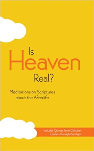Amazon-Buch-Downloads Is Heaven Real?, eBook: Meditations on Scriptures about the Afterlife B005PMZN6Y ePub
