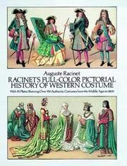 Racinet's Full-Color Pictorial History of Western Costume: With 92 Plates Showing Over 950 Authentic Costumes from the Middle Ages to 1800 -