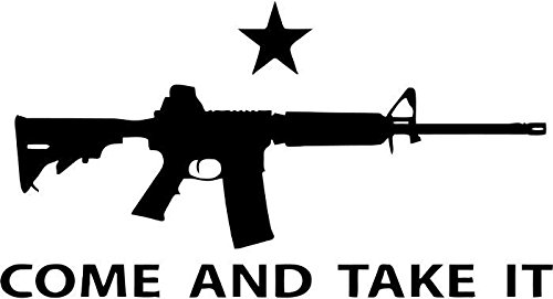 Come and Take It Assault Rifle Vinyl Decal Sticker Car Window Bumper Wall Decor- 15