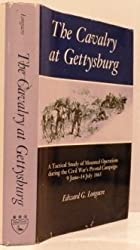 The Cavalry at Gettysburg: A Tactical Study of Mounted Operations During the Civil War's Pivotal Campaign, June 9-July 14, 1863