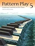 img - for PT05 - Pattern Play 5: Inspiring Creativity at the Piano book / textbook / text book