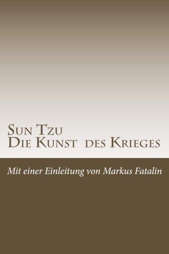 Sun Tzu - Die Kunst des Krieges: Neue deutsche Übersetzung