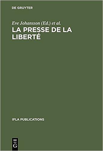Lire LA Presse De LA Liberte: Seminar Organized by the Ifla Working Group on Newspapers Paris, 24 August 1989 pdf ebook