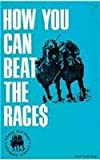 How You Can Beat the Races, Jack Kavanagh, 0879802677
