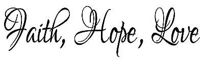 Faith, Hope, Love Vinyl Wall Art Quote Decal Sticker Words Lettering
