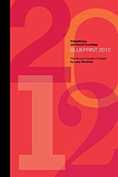 Philanthropy and Social Investing Blueprint 2012 by [Bernholz, Lucy]