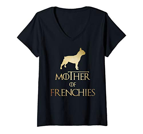 Womens Mother Of Frenchies Mom Cool Dog Owner Funny Frenchies Lover V-Neck T-Shirt