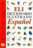 ELI Diccionario Ilustrado - Espanol, European Language Institute Staff, 8881480921