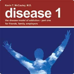 Download Disease 1: The Disease Model of Addiction - Part 1 for Friends, Family, and Employers PDF ePub fb2 book