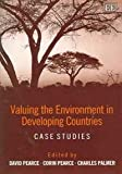 Valuing the Environment in Developing Countries : Case Studies, Pearce, 1843768496