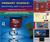 Primary Science : Electricity and Magnetism, Brochier, Fabienne and Diprose, Mike, 0415155169