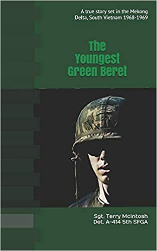 c2e4a20ac9900 Amazon.com  THE YOUNGEST GREEN BERET  A true story set in the Mekong Delta