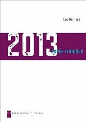 2013 : Année-terminus