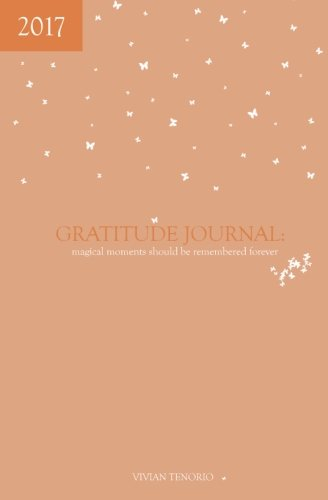 2017 Gratitude Journal: Magical Moments Should be Remembered Forever Text fb2 book