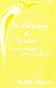 Paperback The Philosophy of Freedom : A Philosophy of Spiritual Activity Book