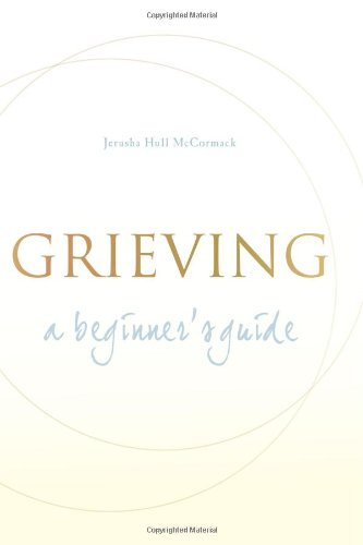 Grieving: A Beginner's Guide