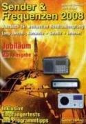 Sender & Frequenzen 2008: Das Jahrbuch für weltweiten Rundfunkempfang