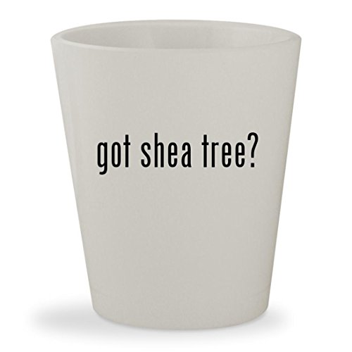 got shea tree? - White Ceramic 1.5oz Shot - Brazillian Hut