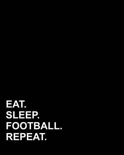 Eat Sleep Football Repeat: Menu Planner, Weekly Meal Planning Journal, 52 Weeks Menu Book, Food Journal For Weight Loss (Volume 41) PDF