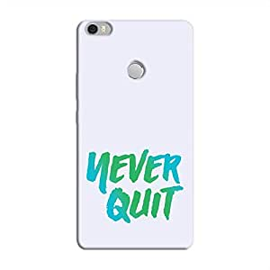 Cover It Up - Never Quit Mi Max Hard Case
