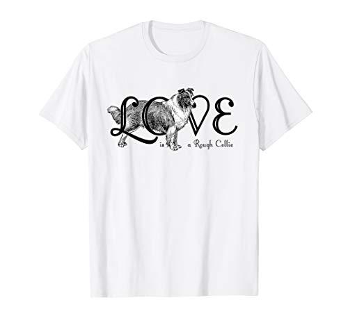 (Love is a Rough Collie Dog T Shirt)