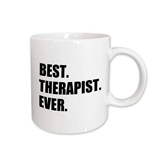 3dRose mug_185021_1 Best Therapist Ever, Fun Gift for Shrinks and Therapy Jobs, Black Text Ceramic Mug, 11-Ounce