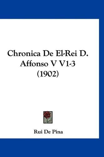 Chronica De El-Rei D. Affonso V V1-3 (1902) (English and Portuguese Edition) PDF