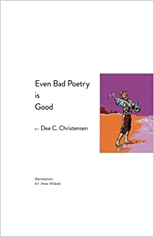 Even Bad Poetry Is Good