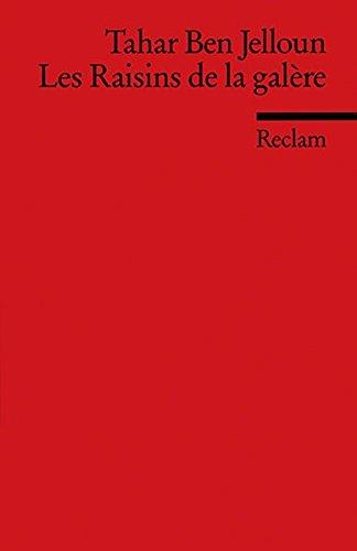 Les Raisins de la galère: (Fremdsprachentexte) (Reclams Universal-Bibliothek)