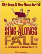 Silly Songs and Sing-Alongs for Fall (Collection) Song Collection (with reproducible lyric sheets)