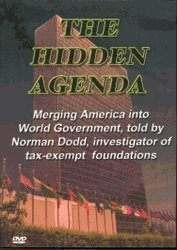 The Hidden Agenda Merging America into World Government, told by Norman Dodd, investigator of tax-exempt foundations (Mr Dodds)