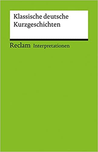 Interpretationen Klassische Deutsche Kurzgeschichten Reclams