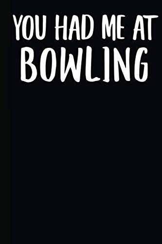 You Had Me At Bowling: A Notebook por Goldinaut Notebooks