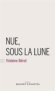 Nue, sous la lune, Bérot, Violaine