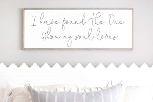 Framed Wood Sign Rustic Wooden Sign I Have Found The One Whom My Soul Loves Wood Sign Bedroom Sign Bedroom Wall Sign Sign for Above Bed Rustic Bedroom Sign 6 x 20 Inch Decorative Sign Home Decor ()