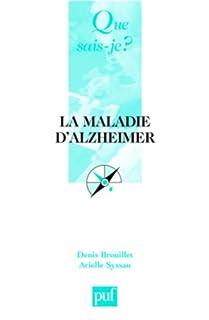 La maladie d'Alzheimer : mémoire et vieillissement, Brouillet, Denis