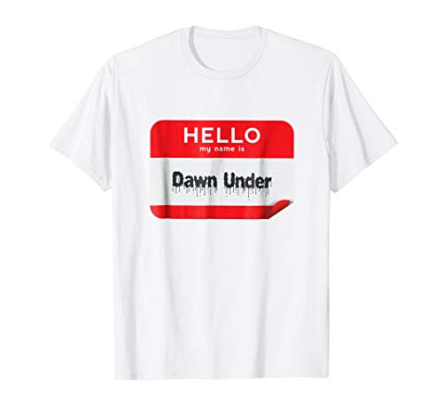 Hello My Name Is Dawn Under Funny Halloween T-Shirt -