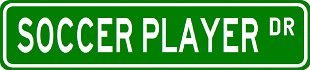 - SOCCER PLAYER Street Sign ~ Custom Aluminum Street Signs - 4 x 18 inches