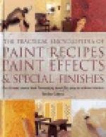 The Practical Encyclopedia of Paint Recipies, Painting Effects & Special Finishes ebook
